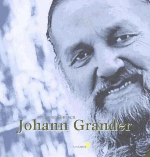 Die Johann Grander Biografie